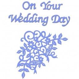 Sue Dix Designs - On Your Wedding Day Everyday Metal Dies